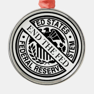 End The Fed Federal Reserve System Metal Ornament