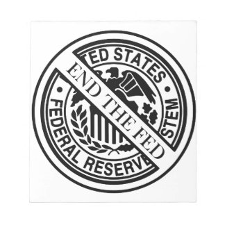 End The Fed Federal Reserve System Memo Pads