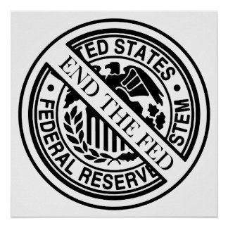 End The Fed Federal Reserve System Poster