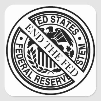 End The Fed Federal Reserve System Stickers