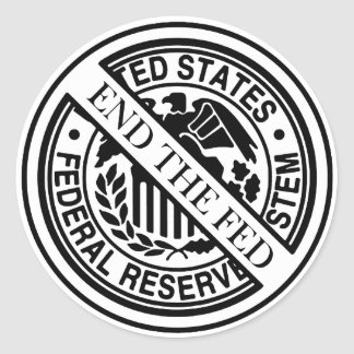 End The Fed Federal Reserve System Round Sticker