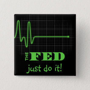 End the Fed Flatlined Pinback Button