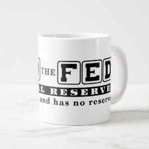 End the Fed Giant Coffee Mug