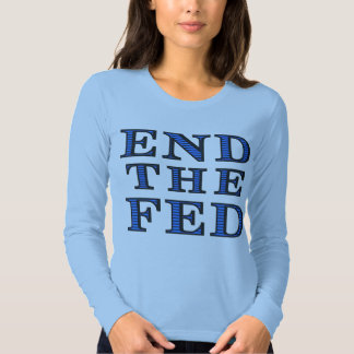 END THE FED Ladies Long Sleeve T-Shirt