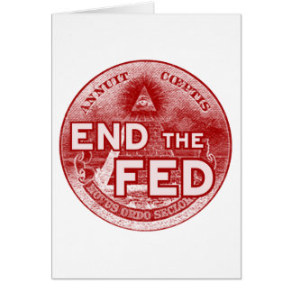 END THE FED - occupy/nwo/banksters/anonymous Card