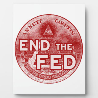 END THE FED - occupy/nwo/banksters/anonymous Photo Plaques