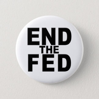 End the Fed Pinback Button