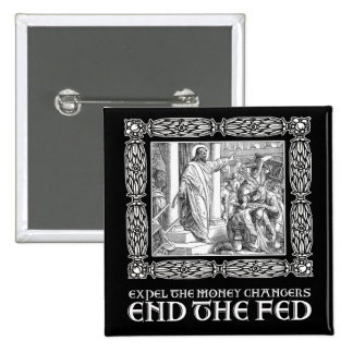 END THE FED! PINBACK BUTTON