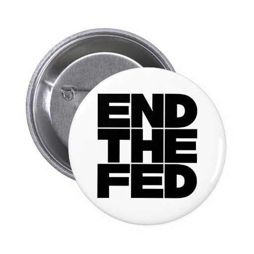 End The FED Pinback Buttons