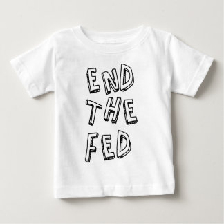 End the Fed.png Baby T-Shirt