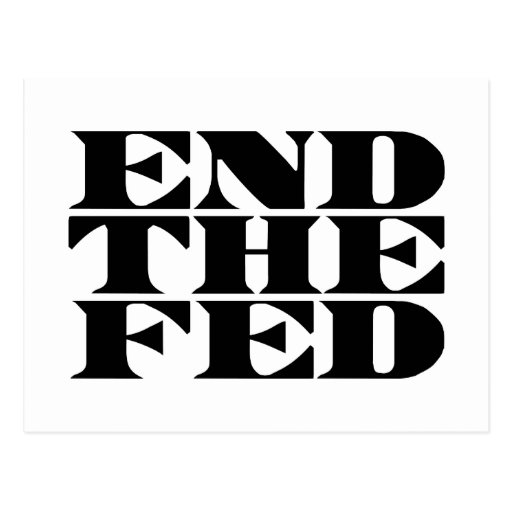 End The Fed Postcards