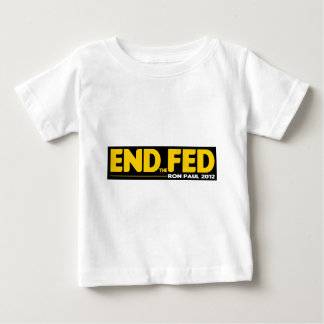 End the Fed! Ron Paul 2012 Baby T-Shirt