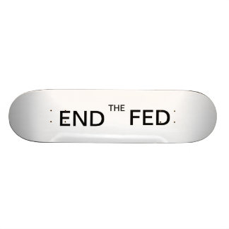 End The Fed Skateboard