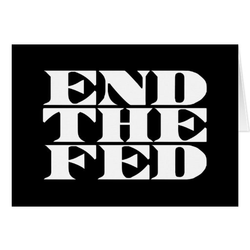 End The Fed Stationery Note Card