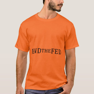 End the Fed T-Shirt Male