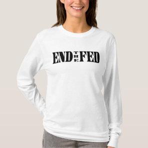 End The Fed Tee Shirt
