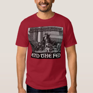 End the Fed:  There's Been Good Precedent! Shirt