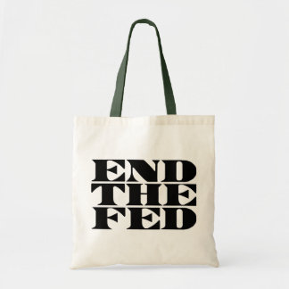 End The Fed Tote Bag