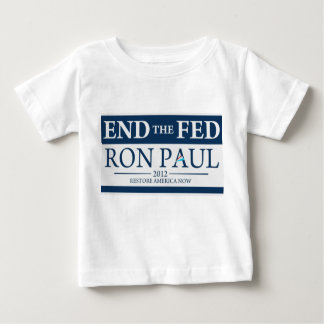 End The Fed Vote Ron Paul in 2012 Restore America Baby T-Shirt