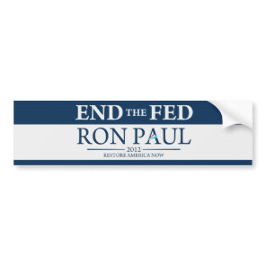 End The Fed Vote Ron Paul in 2012 Restore America Bumper Sticker