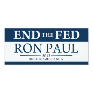 End The Fed Vote Ron Paul in 2012 Restore America Card