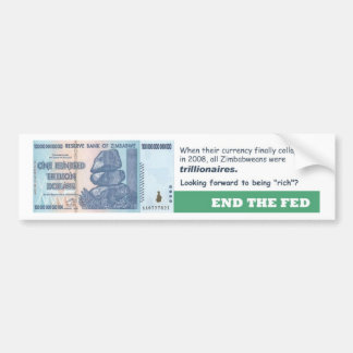 End The Fed - Zimbabwe Currency Fail Car Bumper Sticker