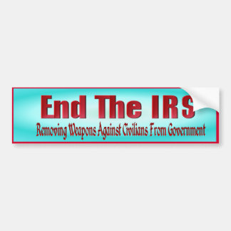 END THE IRS BUMPER STICKER