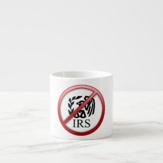 End the IRS Internal Revenue Service Taxes Espresso Cup