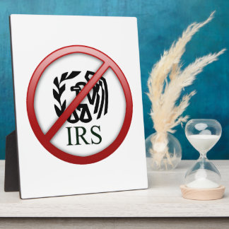 End the IRS Internal Revenue Service Taxes Display Plaques