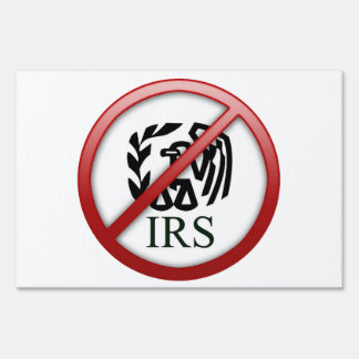 End the IRS Internal Revenue Service Taxes Yard Signs
