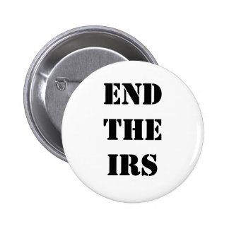 END THE IRS PINBACK BUTTONS