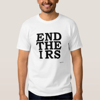 End the IRS T-shirt