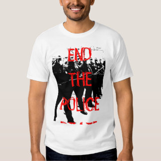 END THE POLICE STATE T-SHIRT