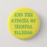 "End the Stigma Button<br><div class=""desc"">Stigmatizing mental illness is harmful and isolating.</div>"