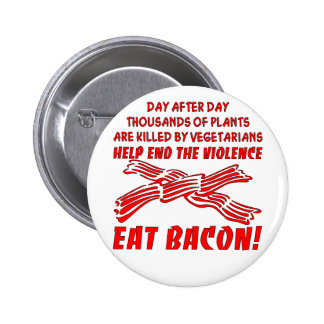 End The Violence Eat Bacon Pinback Button