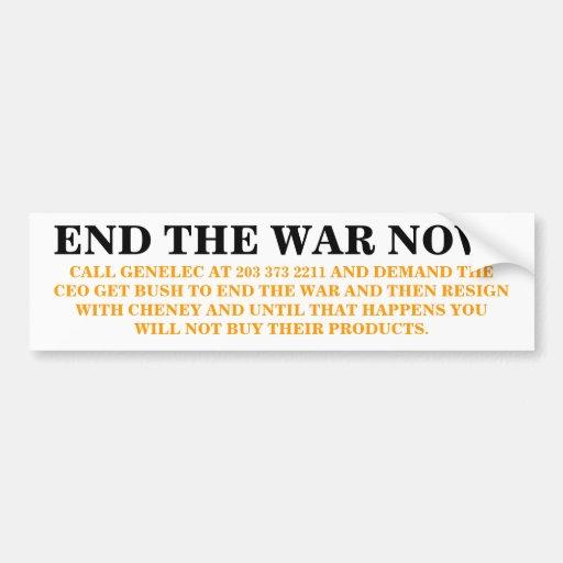 END THE WAR NOW ! CALL GENELEC AT 203 373 2211 CAR BUMPER STICKER