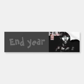 end year a.m. bumper sticker