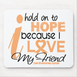 Endometrial Cancer Hold On To Hope For My Friend Mouse Pad