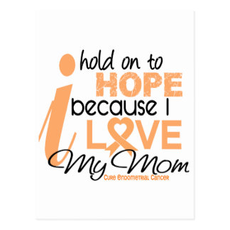 Endometrial Cancer Hold On To Hope For My Mom Postcard