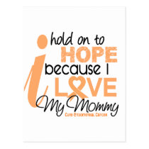 Endometrial Cancer Hold On To Hope For My Mommy Postcard