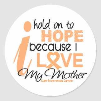 Endometrial Cancer Hold On To Hope For My Mother Sticker