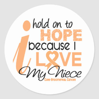 Endometrial Cancer Hold On To Hope For My Niece Stickers