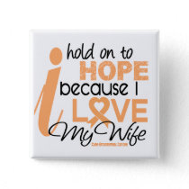Endometrial Cancer Hold On To Hope For My Wife Pinback Button