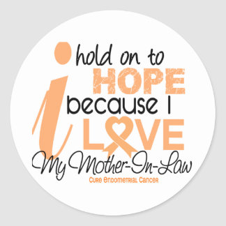 Endometrial Cancer Hope For My Mother-In-Law Round Stickers