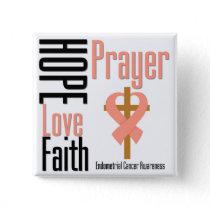 Endometrial Cancer Hope Love Faith Prayer Cross Button