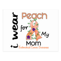 Endometrial Cancer I Wear Peach For My Mom 43 Postcard