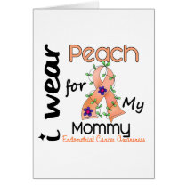 Endometrial Cancer I Wear Peach For My Mommy 43 Card