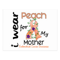 Endometrial Cancer I Wear Peach For My Mother 43 Postcard