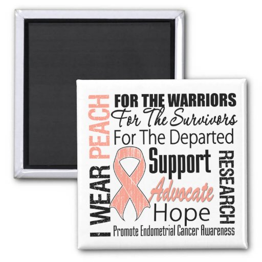 Endometrial Cancer I Wear Peach Ribbon TRIBUTE Refrigerator Magnets