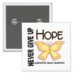 Endometrial Cancer Never Give Up Hope Butterfly 4 Pinback Button